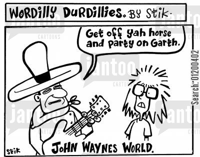 party on cartoon humor: Wordilly Durdillies - John Waynes world