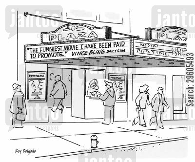 movie theatres cartoon humor: 'The funniest movie I have been paid to promote.'