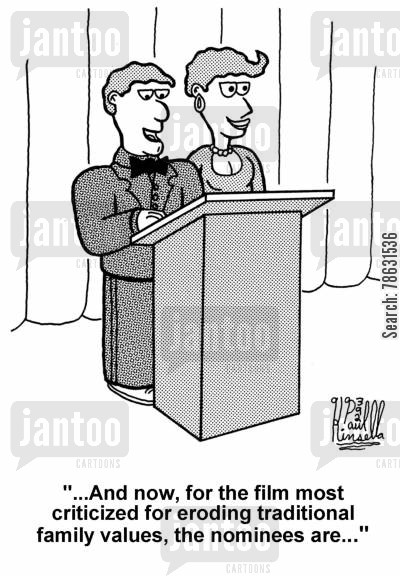producer cartoon humor: '...And now, the film most criticized for eroding traditional family values, the nominees are...'