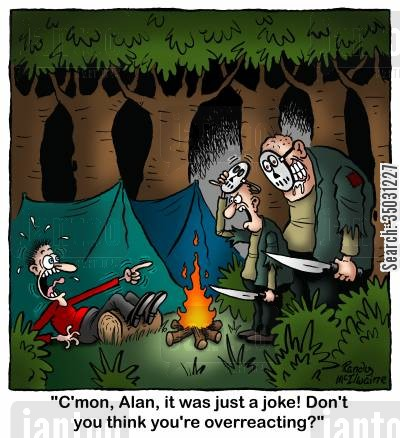 prankster cartoon humor: 'C'mon, Alan, it was just a joke! Don't you think you're overreacting?'