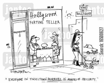 stardom cartoon humor: Everyone in Tinseltown deserves 15 minutes of obscurity.