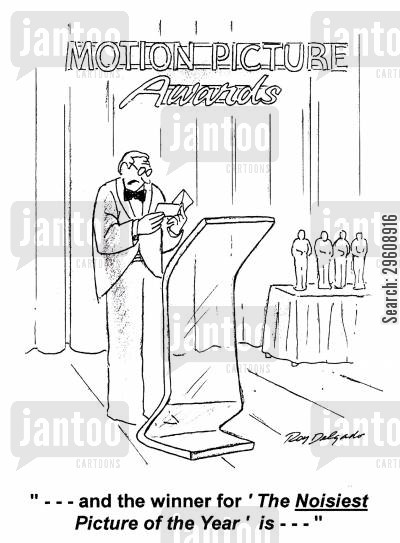 awards cartoon humor: '... and the winner for 'The Noisiest Picture of the Year' is...'