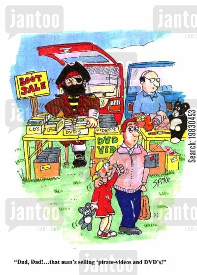 car boot sales cartoon humor: 'Dad,Dad!....that man's selling 'pirate-videos and DVD's!'