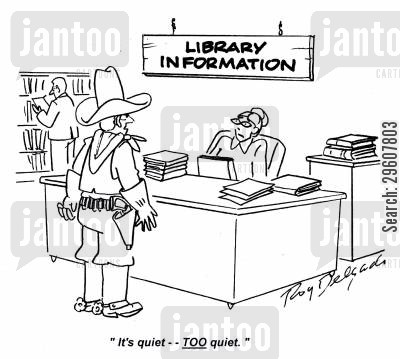 information desk cartoon humor: 'It's quiet... Too quiet.'