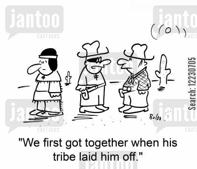 laid cartoon humor: 'We first got together when his tribe laid him off,'