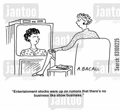 news bulletin cartoon humor: 'Entertainment stocks were up on rumours that there's no business like show business.'