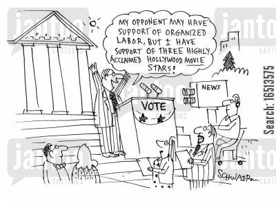 organised labour cartoon humor: 'My opponent may have the support of organised labour, but I have support of three highly acclaimed Hollywood movie stars.'