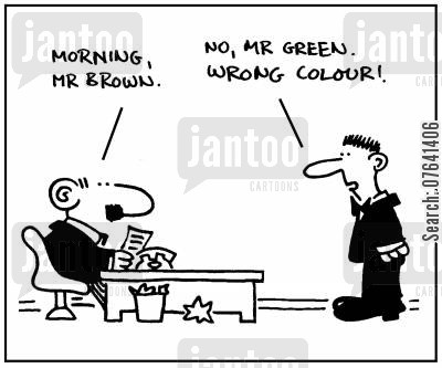 fake identity cartoon humor: 'Morning Mr Brown.' - 'No, Mr Green. Wrong colour.'