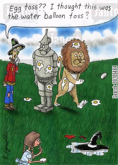 dorothy cartoon humor: 'Egg toss, I thought this was the water balloon toss?'