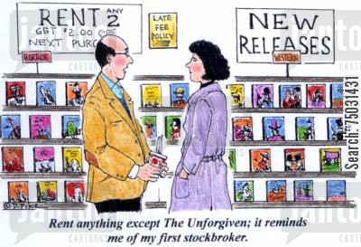 rental cartoon humor: 'Rent anything except The Unforgiven; it reminds me of my first stockbroker.'