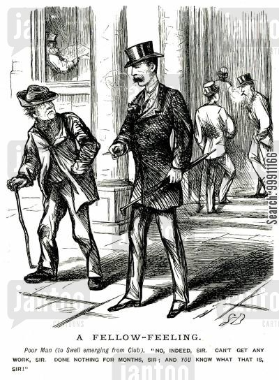 lower classes cartoon humor: Poor man accusing swell of idleness
