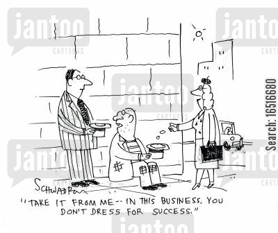 dress for success cartoon humor: 'Take it from me -- in this business, you don't dress for success.'