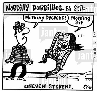lower class cartoon humor: Wordilly Durdillies - Uneven stevens