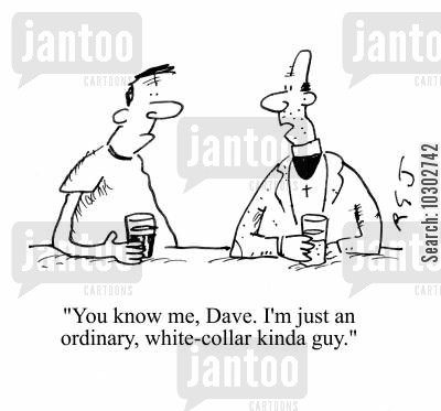 dog collar cartoon humor: 'You know me Dave. I'm just an ordinary, white-collar kinda guy.'