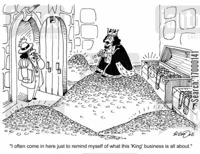 cheered up cartoon humor: 'I often come in here just to remind myself of what this 'King' business is all about.'