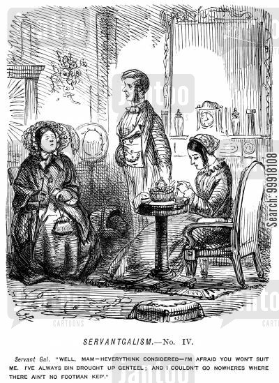 insolent cartoon humor: Servant girl turning down a job because the family are not genteel enough