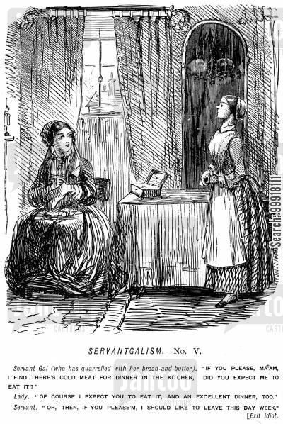 insolent cartoon humor: Servant girl announcing that she will leave because she is expected to eat cold meat.