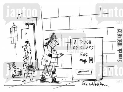 a touch of class cartoon humor: Vending machine selling 'a touch of class' for 50c.