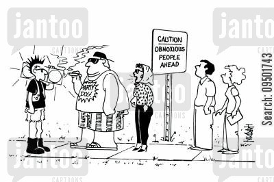 anti social behaviour cartoon humor: Caution - Obnoxious People Ahead.