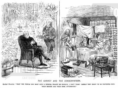 poor people cartoon humor: Genteel man in spacious conservatory, depicted next to family in a cramped garret: 'What the people can want with a crystal palace on Sundays, I can't think! Surely they ought to be contented with their church and then home afterwards.'