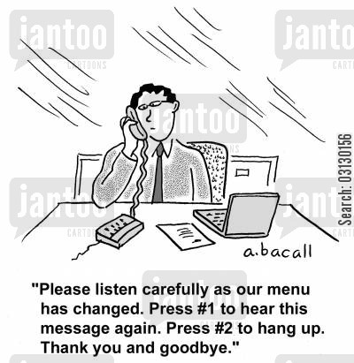 automated phone call cartoon humor: Please listen carefully as our menu has changed...