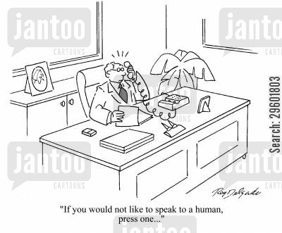 self service cartoon humor: 'If you would not like to speak to a human, press one...'