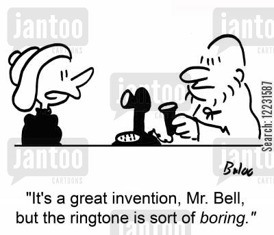 alexander cartoon humor: 'It's a great invention, Mr. Bell, but the ringtone is sort of boring.'