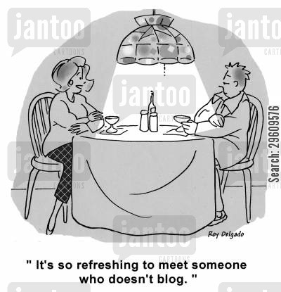 journals cartoon humor: 'It's so refreshing to meet someone who doesn't blog.'