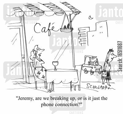 phone lines cartoon humor: 'Jeremy, are we breaking up, or is it just the phone connection?'