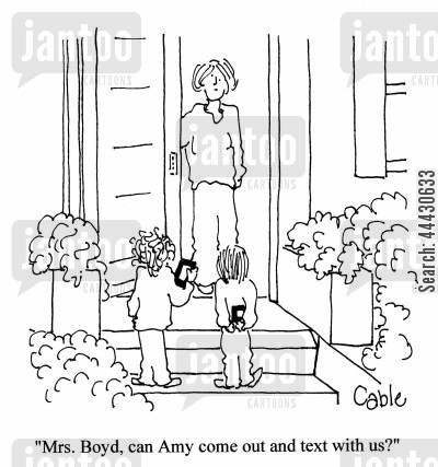 out to play cartoon humor: 'Mrs. Boyd, can Amy come out and text with us?'