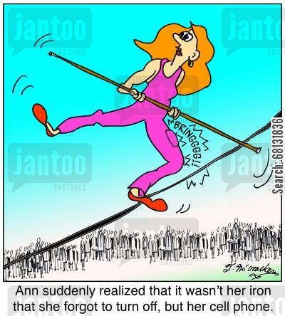 tightrope walkers cartoon humor: Ann suddenly realized that it wasn't her iron that she forgot to turn off, but her cell phone.