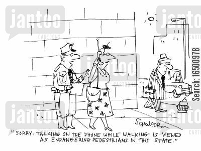 offences cartoon humor: Sorry. Talking on the phone while walking is viewed as endangering pedestrians in this state.