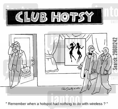 hotspots cartoon humor: 'Remember when a hotspot had nothing to do with wireless?'