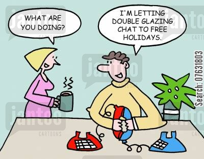 double glazing cartoon humor: What are you doing? I'm letting double glazing chat to free holidays.