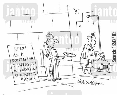 contrarian cartoon humor: 'Help! As a contrarian I invested in rotary and supersized phones.'