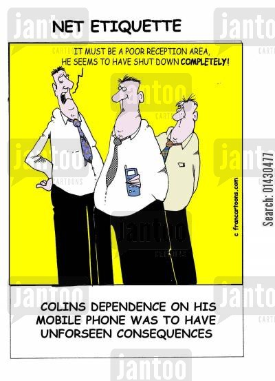 net etiquette cartoon humor: Colins dependence on his mobile phone was to have unforseen consequences.