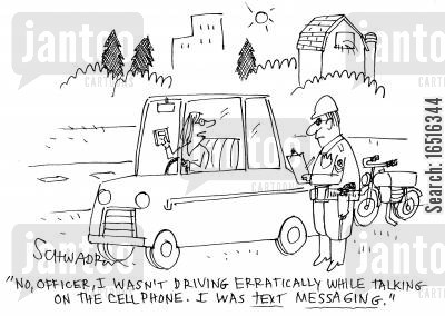 text message cartoon humor: 'No, officer, I wasn't driving erratically while talking on the cell phone. I was text messaging.'