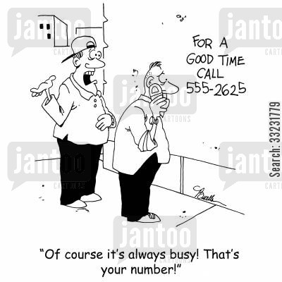 phone number cartoon humor: 'Of course it's always busy! That's your number!'