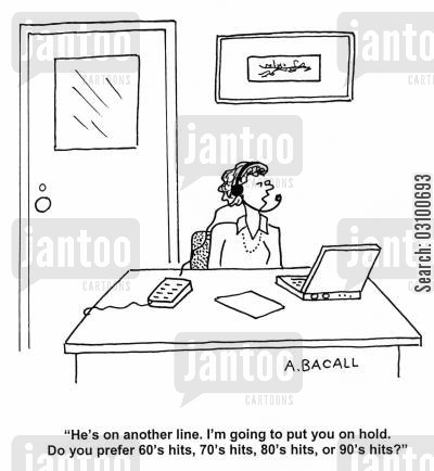 seventies hits cartoon humor: 'He's on another line. I'm going to put you on hold. Do you prefer 60's hits, 70's hits, 80's hits or 90's hits?'