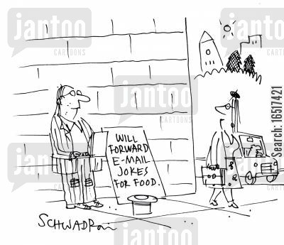 forwarding cartoon humor: Will forward e-mail jokes for food.