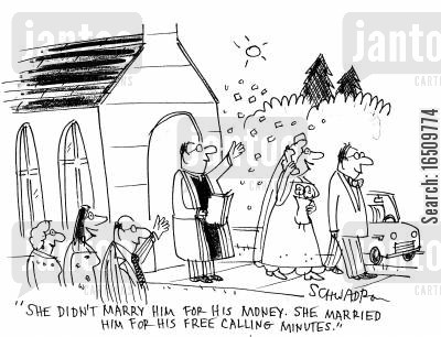 marrying for money cartoon humor: 'She didn't marry him for his money. She married him for his free calling minutes.'