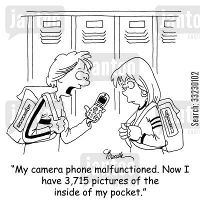 camera phone cartoon humor: 'My camera phone malfunctioned. Now I have 3,715 pictures of the inside of my pocket.'