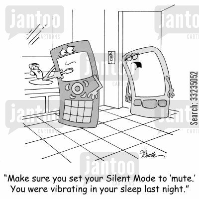 modes cartoon humor: 'Make sure you set your Silent Mode to 'mute.' You were vibrating in your sleep last night.'