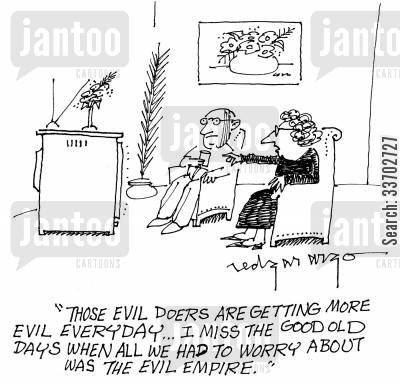 evil doers cartoon humor: 'This evil doers are getting more evil everyday...I miss the good old days when all we had to worry about was the evil empire.'