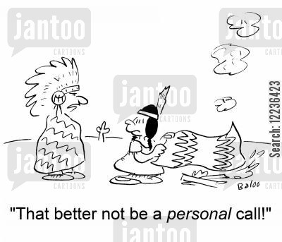 native indians cartoon humor: 'That better not be a personal call!'