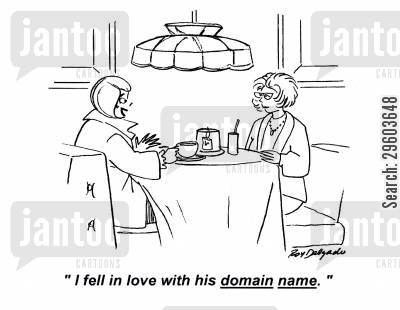 cyber cartoon humor: 'I fell in love with his domain name.'