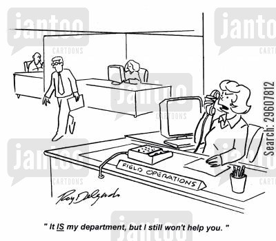 helpers cartoon humor: 'It is my department, but I still won't help you.'