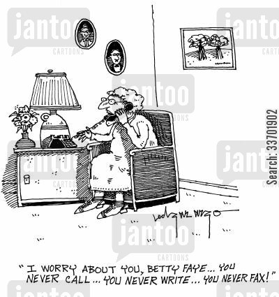 faxes cartoon humor: 'I worry about you, Betty Faye...you never call...you never write...you never fax!'