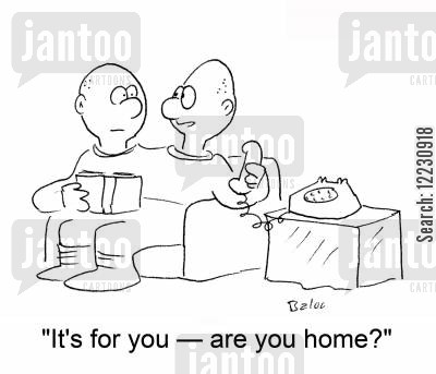 take a message cartoon humor: 'It's for you — are you home?'