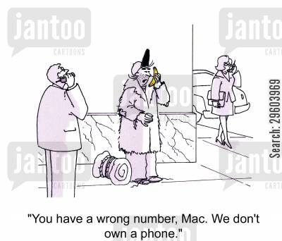 phone numbers cartoon humor: 'You have a wrong number Mac. We don't own a phone.'